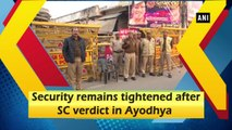 Security remains tightened after SC verdict in Ayodhya