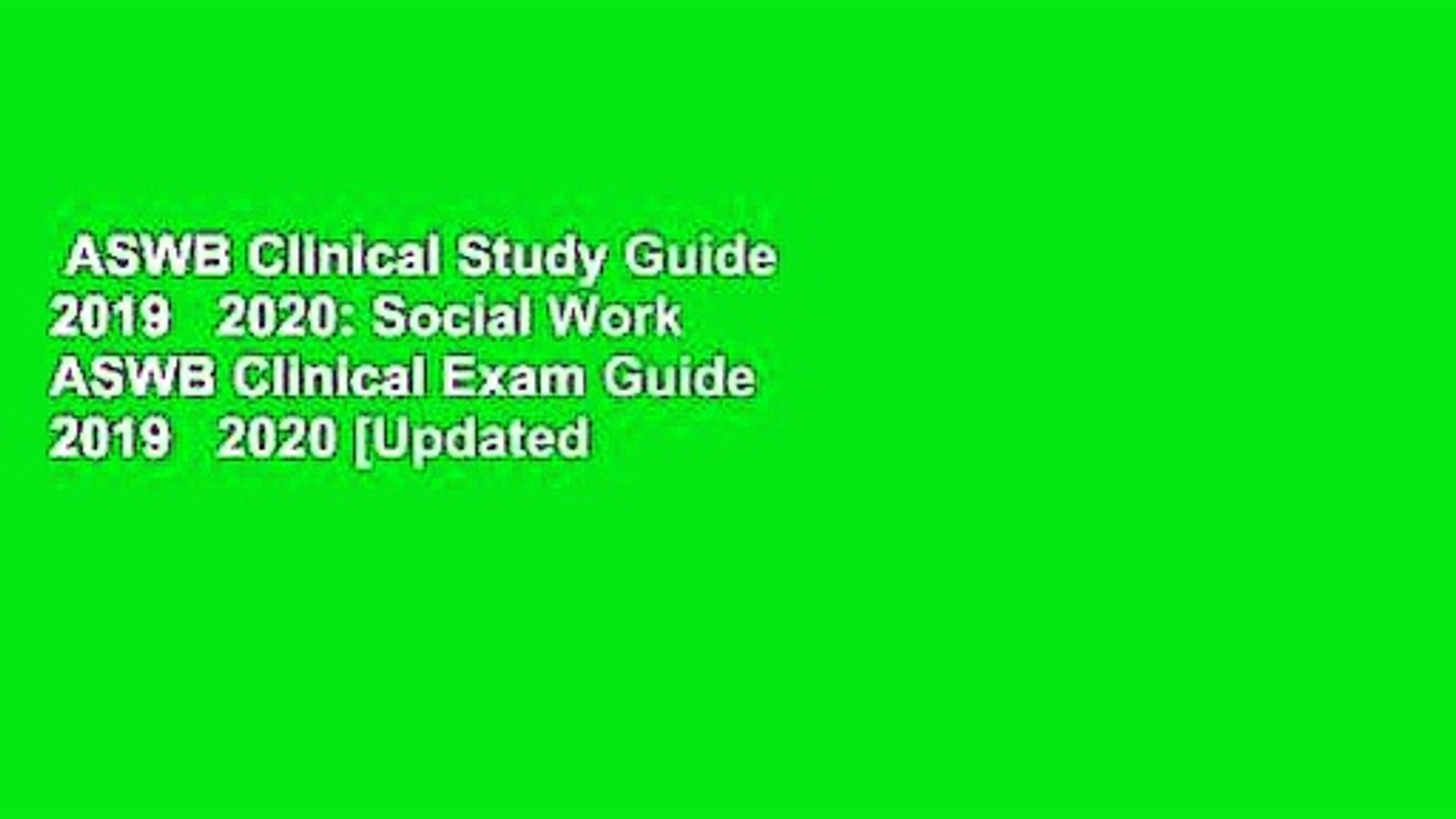 ASWB Clinical Study Guide 2019   2020: Social Work ASWB Clinical Exam Guide 2019   2020 [Updated