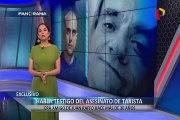 """EXCLUSIVO   Habla testigo del asesinato del taxista : """"Emilio, me mató"""""""