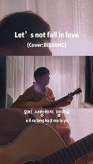 【Let's not fall in love】如果以后我带你去看Bigbang演唱会,那你一定是我生命中很重要的人。