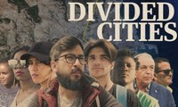 Divided Cities: stories of five cities split by major global divisions - series trailer