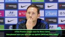 Lampard hails James' performance against Zaha