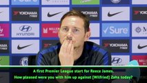 Lampard hails James' performance against Zaha