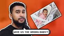 HOSPITAL GAVE US THE WRONG BABY!?