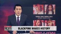 """BLACKPINK becomes first K-pop group to hit 1 bil. views on YouTube with """"DDU-DU DDU-DU"""""""