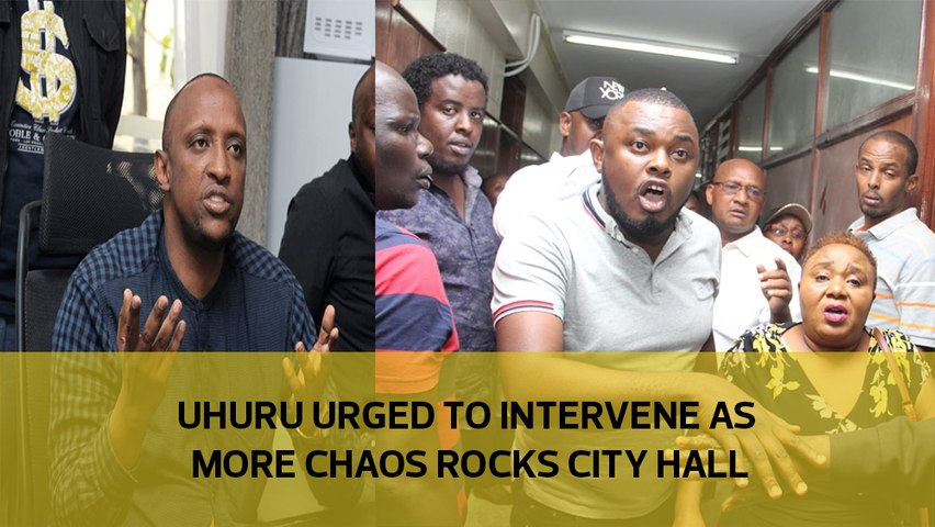Uhuru urged to intervene as more chaos rocks City Hall