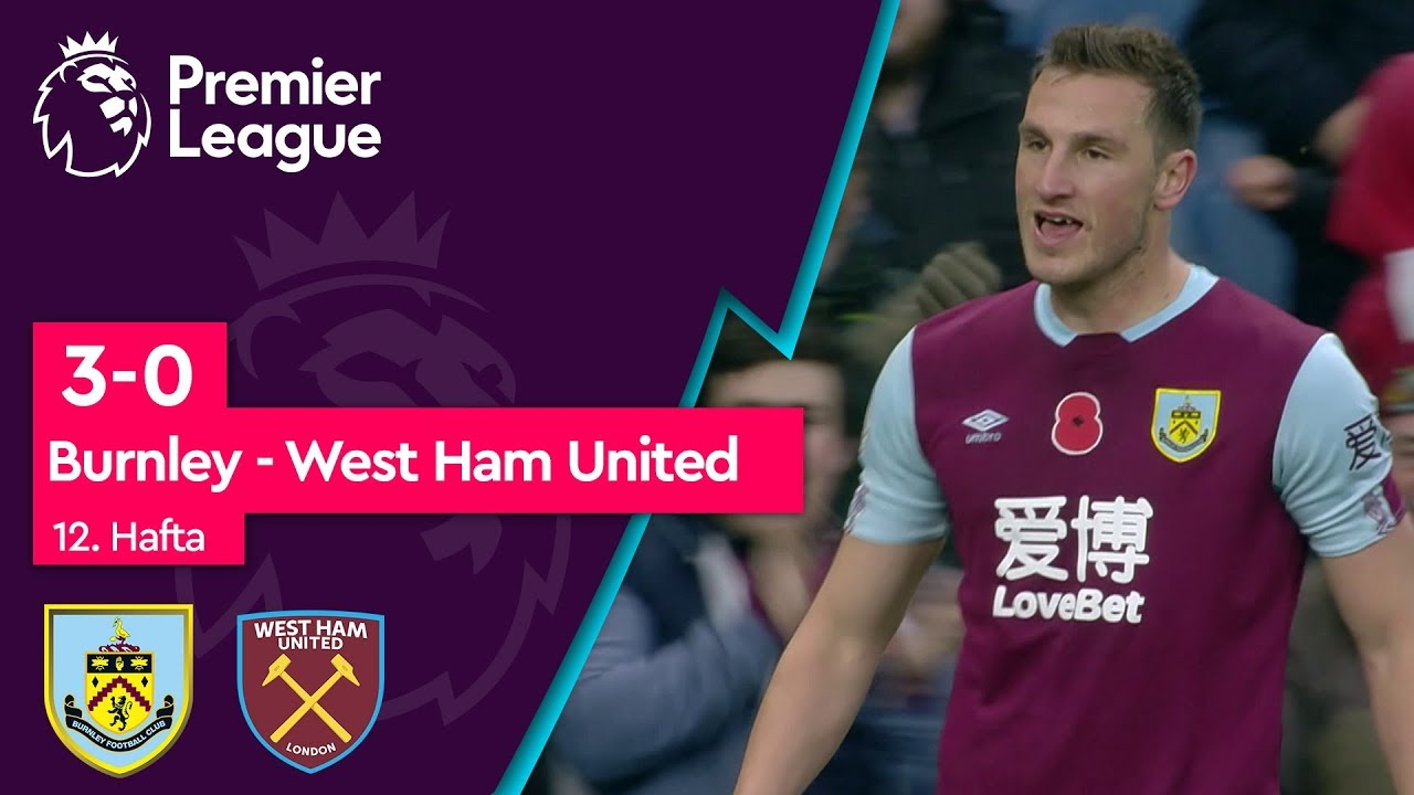 Burnley - West Ham United (3 -0) - Maç Özeti - Premier League 2019/20
