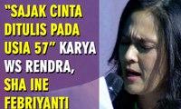 """""""Sajak Cinta Ditulis Pada Usia 57"""" Karya WS Rendra, Sha Ine Febriyanti - ROSI"""