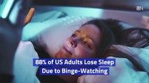 Sleep And Binge-Watching