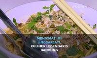 Menikmati Mi Linggarjati, Kuliner Legendaris Khas Bandung