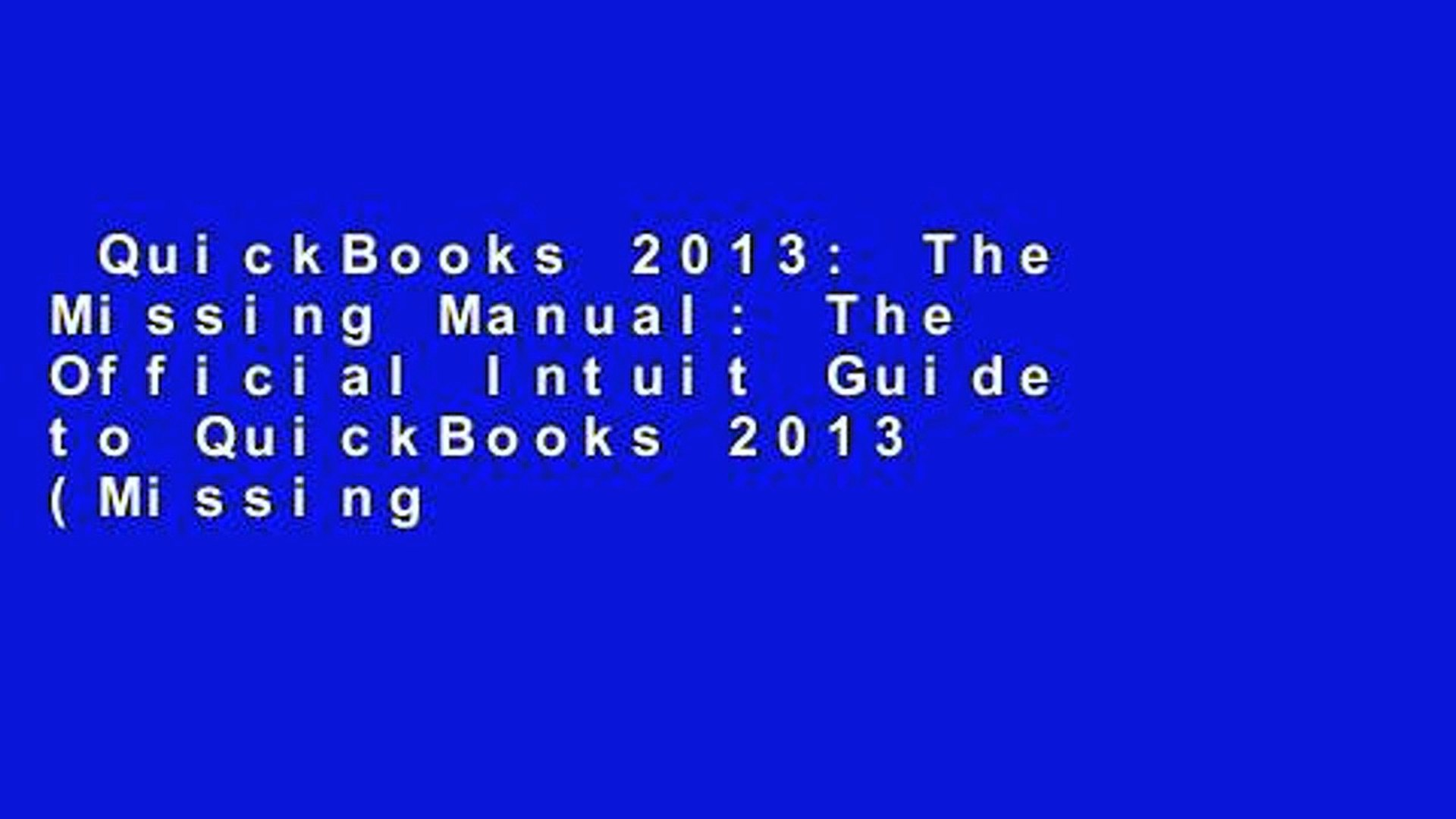 QuickBooks 2013: The Missing Manual: The Official Intuit Guide to QuickBooks 2013 (Missing