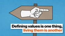 Defining values is one thing, living them is another