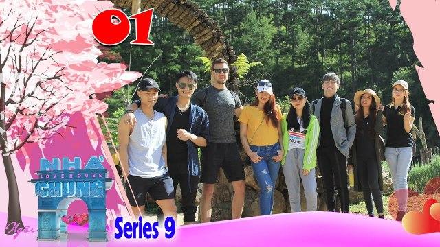 Ngôi Nhà Chung–Love House - Series 9 – Tập 1 - HENRY NGUYỄN cạnh tranh dàn soái ca Mỹ tìm bạn gái