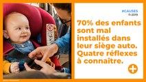 70% des enfants sont mal installés dans leur siège auto. Quatre réflexes à connaître.