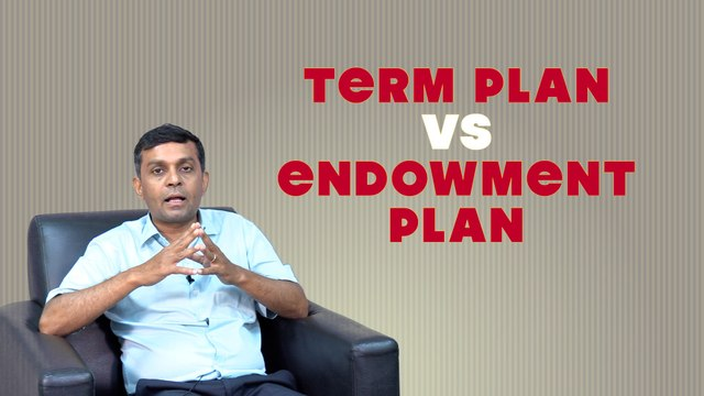 WHICH IS BETTER : TERM INSURANCE OR ENDOWMENT PLAN