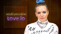 Tove Lo remembers her wildest week ever | Would You Rather