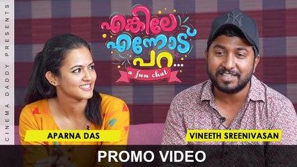 Enkile Ennodu Para | Vineeth Sreenivasan & Aparna Das | Promo | Cinema Daddy