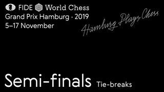 Grand Prix FIDE Hamburg 2019 Semi-finals Tie-breaks