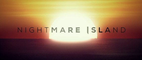 Nightmare Island - Bande-Annonce / Trailer [VOSTFR|HD]