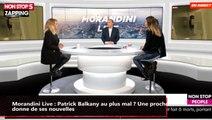 Morandini Live : Patrick Balkany au plus mal ? Une proche donne de ses nouvelles (vidéo)