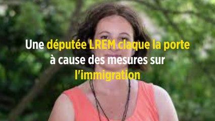 Une députée LREM claque la porte à cause des mesures sur l'immigration