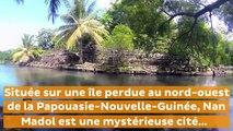 Nan Madol, la mystérieuse cité perdue au milieu du Pacifique