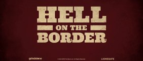 HELL ON THE BORDER (2019) Trailer VO - HD