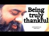 Acharya Prashant on Zen: Being truly thankful