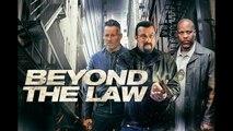 BEYOND THE LAW Movie (2019) -  Steven Seagel, DMX, Johnny Messner
