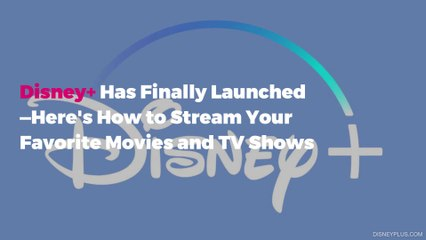 Disney+ Has Finally Launched—Here's How to Stream Your Favorite Movies and TV Shows