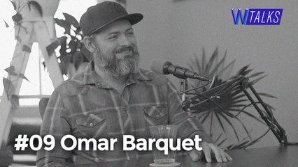 #09 WANZTalks - Omar Barquet