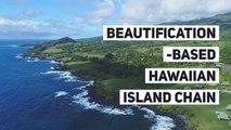 Beautification-based Hawaiian Island Chain