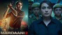 Rani Mukerji's Mardani 2 gets awesome response from fans   FilmiBeat