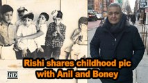 Rishi Kapoor shares childhood pic with Anil and Boney Kapoor