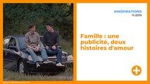 Famille : une publicité, deux histoires d'amour