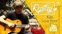 """THE LOVE BOAT : Kim  nous joue sa version [REPLAY] de """"La Croisière s'amuse"""""""