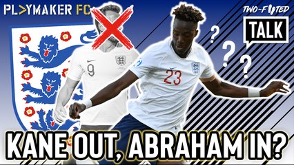 """Two-Footed Talk   """"He hinders Tottenham"""" - Time for England to drop Kane for Abraham?"""