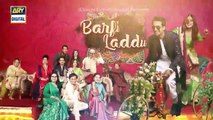 Barfi Laddu Episode 25 - 14th Nov 2019 - ARY Digital Drama