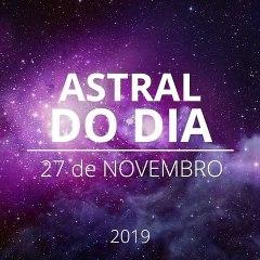 Astral do Dia 27 de Novembro de 2019