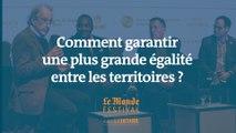Comment garantir une plus grande égalité entre les territoires ? Un débat du Monde Festival Montréal