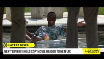'Beverly Hills Cop' Sequel With Eddie Murphy Moves to Netflix