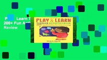Play   Learn Toddler Activities Book: 200+ Fun Activities for Early Learning  Review