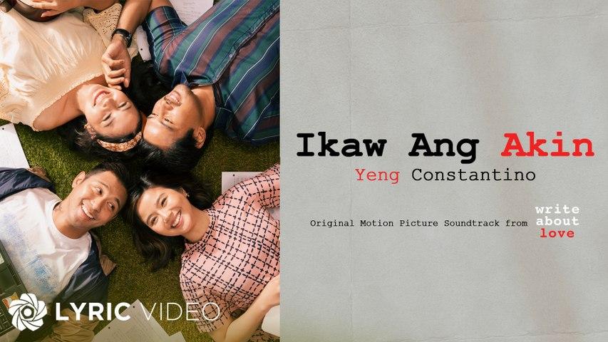 "Ikaw Ang Akin - Yeng Constantino | ""Write About Love"" OST (Lyrics)"
