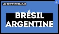 Brésil-Argentine : les compos probables