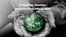 Changement climatique : que deviendra un bébé de 2019 ?