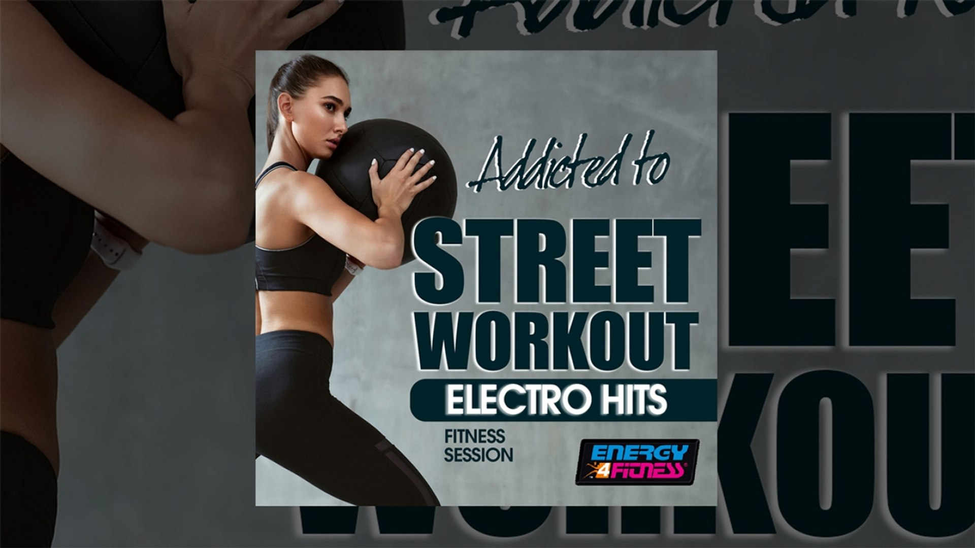 E4F - Addicted To Street Workout Electro Hits Fitness Session - Fitness & Music 2019
