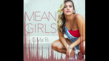 G.Ma'Ri - Mean Girls