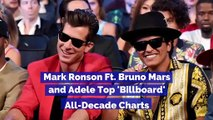 Mark Ronson Ft. Bruno Mars and Adele Top 'Billboard' All-Decade Charts