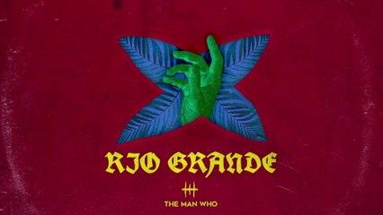 The Man Who - Rio Grande