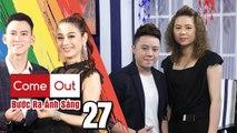 COME OUT–BƯỚC RA ÁNH SÁNG Tập 27 FULL- Mong bố chấp nhận MÌNH LÀ LES - Hotgirl Hà Nội đã cắt đi mái tóc